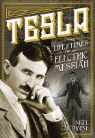 Tesla : the life and times of an electric messiah