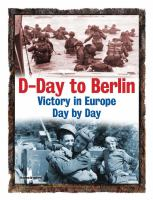 D-Day to Berlin : Victory in Europe Day by Day