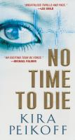 No time to die [electronic resource]