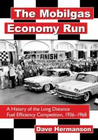 The Mobilgas Economy Run : a history of the long distance fuel efficiency competition, 1936-1968