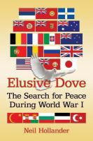 Elusive dove : the search for peace during World War I