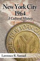 New York City 1964 : a cultural history