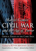 Marvel Comics' Civil War and the age of terror : critical essays on the comic saga