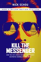 Kill the Messenger [electronic resource] : How the CIA's Crack-Cocaine Controversy Destroyed Journalist Gary Webb.