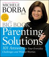 The big book of parenting solutions : 101 answers to your everyday challenges and wildest worries
