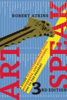 Artspeak : a guide to contemporary ideas, movements, and buzzwords, 1945 to the present