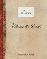 Volume the first by Jane Austen : in her own hand