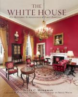 The White House : its historic furnishings and first families