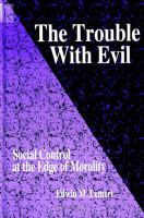 The Trouble with Evil [electronic resource]: Social Control at the Edge of Morality