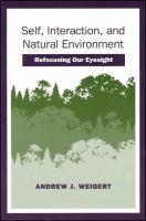 Self, Interaction, and Natural Environment [electronic resource]: Refocusing Our Eyesight