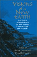 Visions of a New Earth [electronic resource]: Religious Perspectives on Population, Consumption, and Ecology