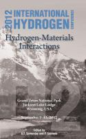 Hydrogen-materials interactions [electronic resource] : proceedings of the 2012 International Hydrogen Conference, September 9-12, 2012, Grand Teton National Park, Wyoming, USA