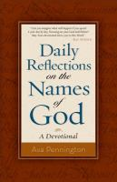 Daily reflections on the names of God : a devotional