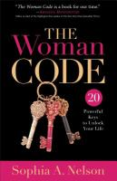 The woman code : 20 powerful keys to unlock your life