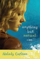 Anything but normal : a novel