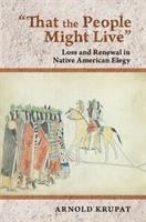 That the people might live : loss and renewal in Native American elegy