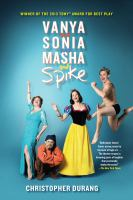 Vanya & Sonia & Masha & Spike a comedy by Christopher Durang
