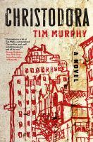 Christodora: a novel by Tim Murphy