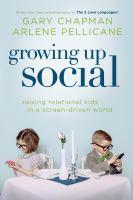 Growing up social : raising relational kids in a screen-driven world
