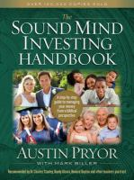The Sound Mind Investing handbook : a step-by-step guide to managing your money from a Biblical perspective