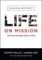 Life on mission : joining theeveryday mission of God