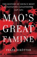 Cover of the book Mao's great famine the history of China's most devastating catastrophe, 1958-1962