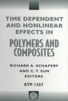 Time Dependent and Nonlinear Effects in Polymers and Composites [electronic resource]