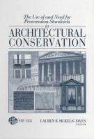 The Use of and Need for Preservation Standards in Architectural Conservation [electronic resource]