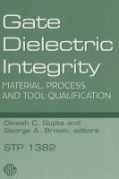 Gate Dielectric Integrity [electronic resource]: Material, Process and Tool Qualification