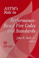 ASTM's Role in Performance-Based Fire Codes and Standards [electronic resource]