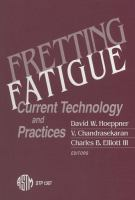 Fretting Fatigue [electronic resource]: Current Technology and Practices
