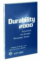 Durability 2000 [electronic resource]: Accelerated and Outdoor Weathering Testing