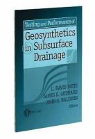 Testing and Performance of Geosynthetics in Subsurface Drainage [electronic resource]