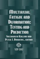 Multiaxial Fatigue and Deformation [electronic resource]: Testing and Prediction