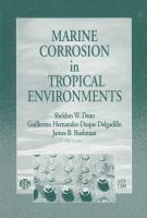 Marine Corrosion in Tropical Environments [electronic resource]