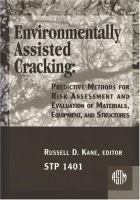 Environmentally Assisted Cracking [electronic resource]: Predictive Methods for Risk Assessment and Evaluation of Materials, Equipment and Structures