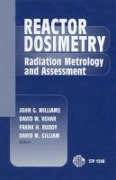 Reactor Dosimetry [electronic resource]: Radiation Metrology and Assessment