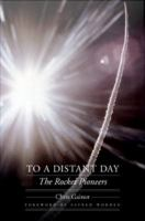 To a distant day [electronic resource] : the rocket pioneers