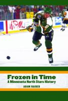 Frozen in time : a Minnesota North Stars history