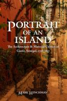 Portrait of an island : the architecture and material culture of Gorée, Sénégal, 1758-1837