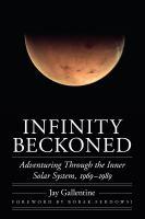 Infinity beckoned : adventuring through the inner solar system, 1969-1989