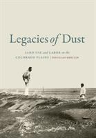 Legacies of dust : land use and labor on the Colorado plains /