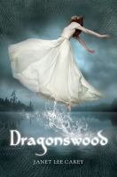 Book cover for Dragonswood by Janet Lee Carey