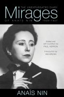 Mirages : the unexpurgated diary of Anais Nin 1939-1947