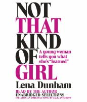"Not that kind of girl [sound recording] : a young woman tells you what she's ""learned"""