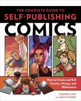 The complete guide to self-publishing comics : how to create and sell comic books, manga, and webcomics