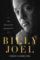 Billy Joel : the definitive biography
