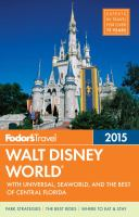 Fodor's Walt Disney World 2015 : with Universal, Seaworld & the best of Central Florida