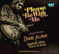 Please be with me : a song for my father, Duane Allman