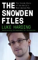 The Snowden files : the inside story of the world's most wanted man